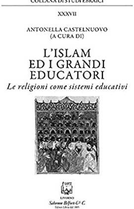 """#InstantBook: Antonella Castelnuovo presenta, """"L'Islam e i grandi educatori. Le religioni come sistemi educativi"""""""