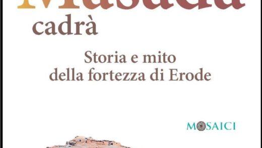 """InstantBook: """"MAI PIÙ MASADA CADRÀ. STORIA E MITO DELLA FORTEZZA DI ERODE"""""""