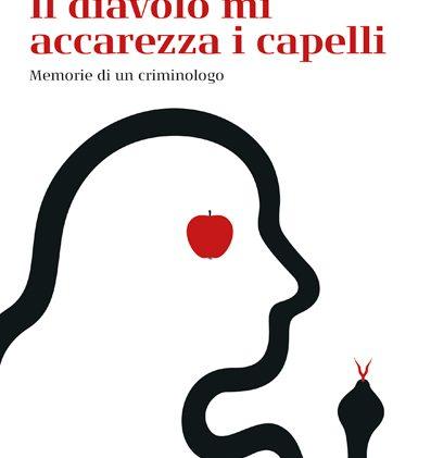 """#InstantBook: """"Il diavolo mi accarezza i capelli"""", di Adolfo Ceretti"""